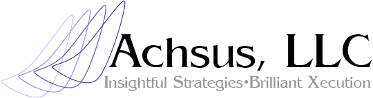 Achsus, LLC—Enabling Talent Advantage, The Real Competitive Advantage